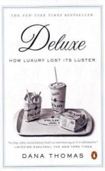 Dana Thomas: Deluxe: How Luxury Lost Its Luster