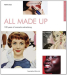 Penny Dade: All Made Up: 100 Years of Cosmetics Advertising (Popular culture)