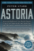 Peter Stark: Astoria: Astor and Jefferson's Lost Pacific Empire