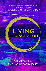 Phil Groves: Living Reconciliation