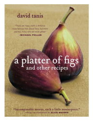 David Tanis: A Platter of Figs