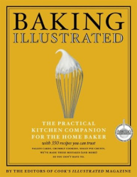 Editors of Cooks Illustrated: Baking Illustrated