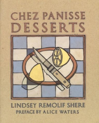 Lindsey R. Shere: Chez Panisse Desserts