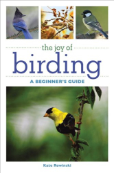 Kate Rowinski: The Joy of Birding: A Beginner's Guide
