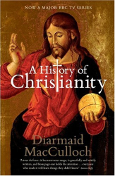 Diarmaid MacCulloch: A History of Christianity: The First Three Thousand Years