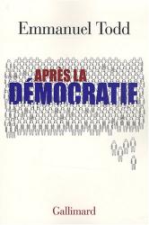 """Emmanuel Todd: """"Après la démocratie"""""""