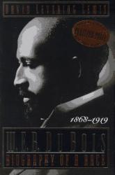 David Levering Lewis: W. E. B. Du Bois, 1868-1919: Biography of a Race (Owl Books)
