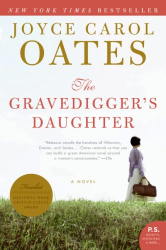 Joyce Carol Oates: The Gravedigger's Daughter: A Novel (P.S.)