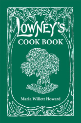 Maria Howard, foreword by Jeri Quinzio: Lowney's Cookbook