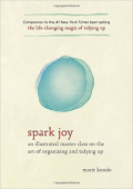 Spark joy an illustrated master class on the art of organizing and tidying up
