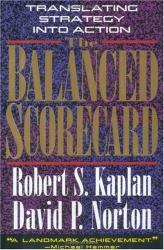 Robert S. Kaplan: The Balanced Scorecard: Translating Strategy into Action
