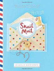 Michelle Mackintosh: Snail Mail: Celebrating the Art of Handwritten Correspondence