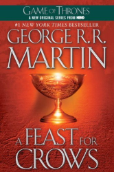 George R.R. Martin: A Feast for Crows (A Song of Ice and Fire, Book 4)