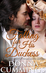 : Falling for His Duchess (The Curse of True Love Book 3)