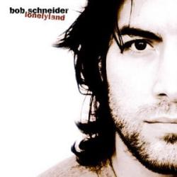 Bob Schneider -