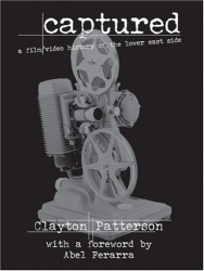 Clayton Patterson: Captured: A Film & Video History of the Lower East Side
