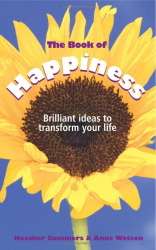 Heather Summers: The Book of Happiness: Brilliant Ideas to Transform Your Life