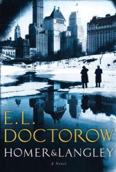 E.L. Doctorow: Homer & Langley: A Novel