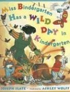 Joseph Slate & Ashley Wolff: Miss Bindergarten Has a Wild Day In Kindergarten