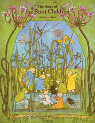 Sibylle Von Olfers: The Story of the Root Children
