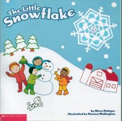 Steve; Wellington, Monica Metzger: The Little Snowflake (Scholastic) (Scholastic)