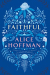 Alice Hoffman: Faithful: A Novel