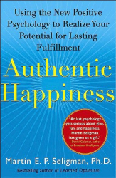 Martin  E. P. Seligman: Authentic Happiness: Using the New Positive Psychology to Realize Your Potential for Lasting Fulfillment