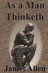 James Allen: As a Man Thinketh