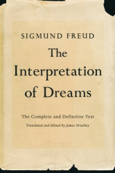 Sigmund Freud: The Interpretation of Dreams: The Complete and Definitive Text