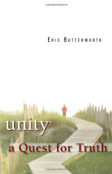 Eric Butterworth: Unity: A Quest for Truth