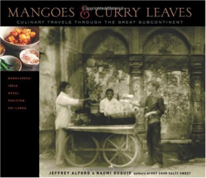 Jeffrey Alford: Mangoes & Curry Leaves: Culinary Travels Through the Great Subcontinent
