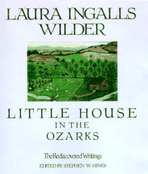 Laura Ingalls Wilder: Little House in the Ozarks: The Rediscovered Writings (Laura Ingalls Wilder Family Series)