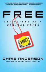 Chris Anderson: Free: The Future of a Radical Price