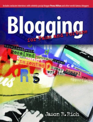 Jason R. Rich: Blogging for Fame and Fortune