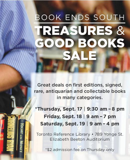 Treasures and Good Books Sale September 17 to September 19, 2015 held at Toronto Reference Library, Beeton Auditorium and sponsored by the Friends of the Toronto Public Library, South Chapter.