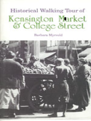 Historical walking tour of Kensington Market and College Street