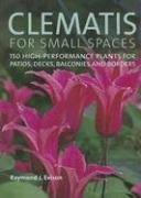 Raymond J. Evison: Clematis for Small Spaces