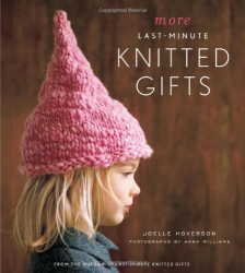 Joelle Hoverson: More Last-Minute Knitted Gifts