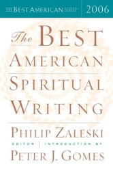 Philip Zaleski, editor; Peter J. Gomes, Introduction: The Best American Spiritual Writing 2006 (The Best American Series)
