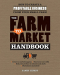 Janet Hurst: The Farm to Market Handbook: How to create a profitable business from your small farm