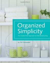 Tsh Oxenreider: Organized Simplicity: The Clutter-Free Approach to Intentional Living