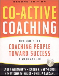Laura Whitworth: Co-Active Coaching: New Skills for Coaching People Toward Success in Work And Life