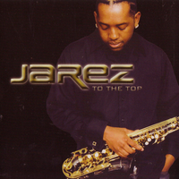 Jarel 'Jarez' Posey - To The Top