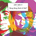 Art Brut - Bang Bang Rock & Roll