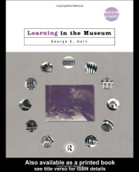 George E. Hein: Learning in the Museum (Museum Meanings)