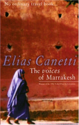 Elias Canetti: The Voices of Marrakesh: A Record of a Visit