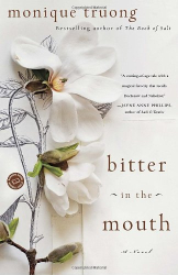 Monique Truong: Bitter in the Mouth: A Novel