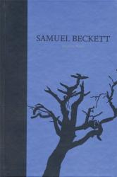 Beckett, Samuel: The Dramatic Works of Samuel Beckett: Volume III of The Grove Centenary Editions (Works of Samuel Beckett the Grove Centenary Editions)