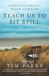 Tim Parks: Teach Us to Sit Still