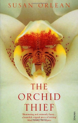 Susan Orlean: The Orchid Thief: A True Story of Beauty and Obsession